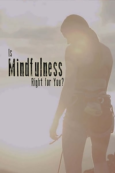 Is Mindfulness Right for You?