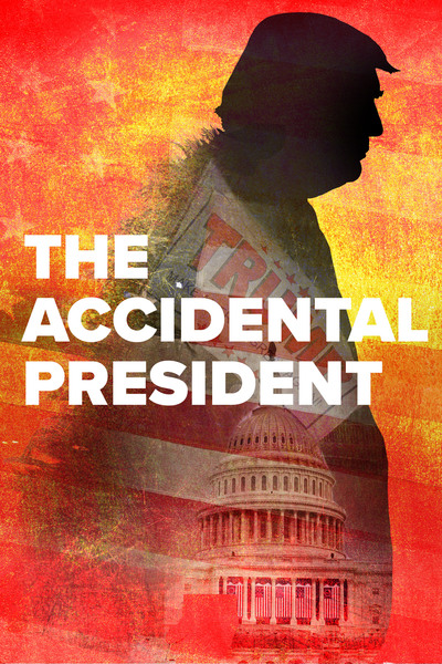 The Accidental President | Watch Movies Online