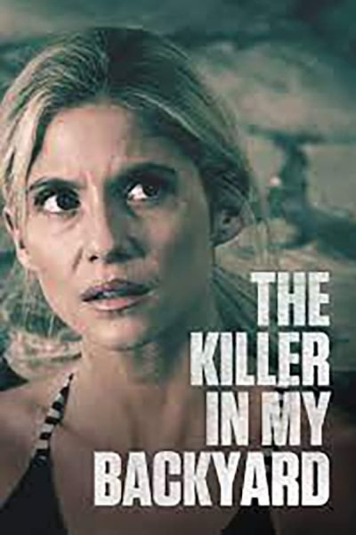 The Killer in My Backyard | Watch Movies Online